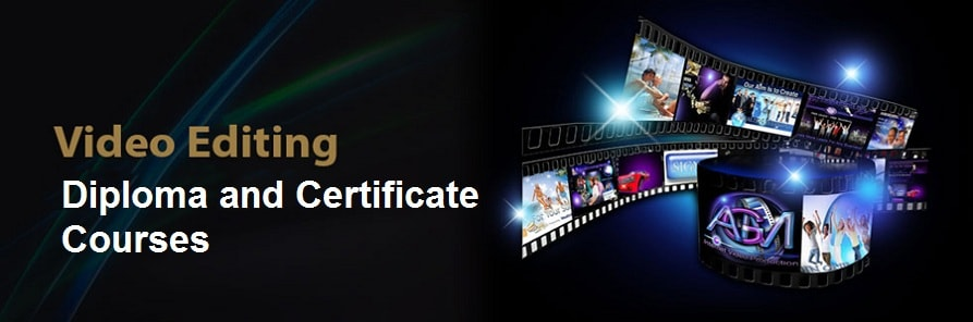 Diploma and Certificate Courses in Video Editing