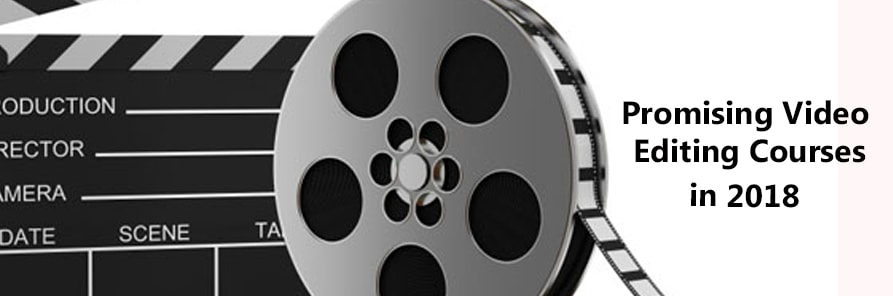 Promising Video Editing Courses to Learn in 2018