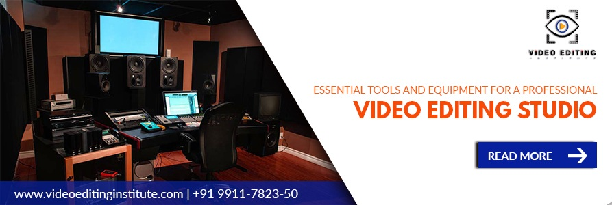 Essential Tools and Equipment for a Professional Video Editing Studio