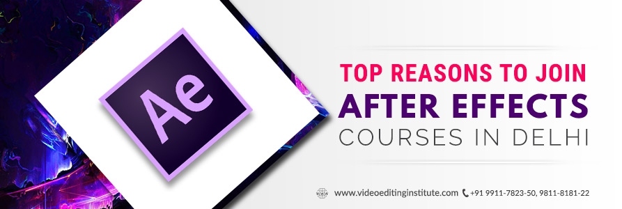 Top Reasons to Join Our After Effects Courses in Delhi