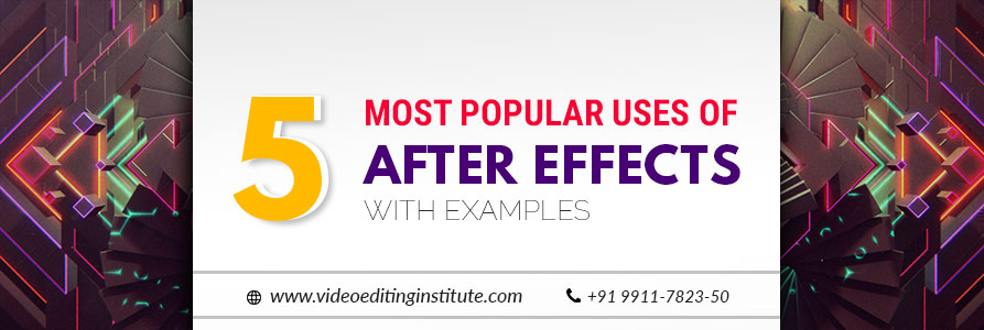 Popular Uses of After Effects