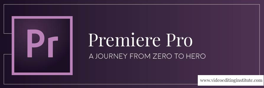 Premiere Pro Journey from Zero to Hero
