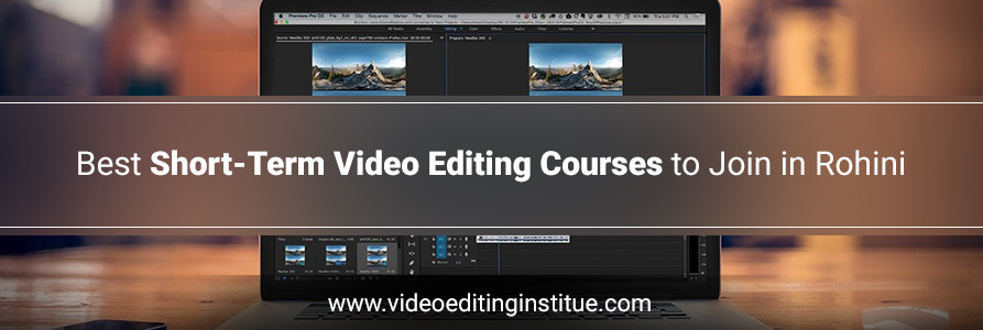 Best Short-Term Video Editing Courses to Join in Rohini